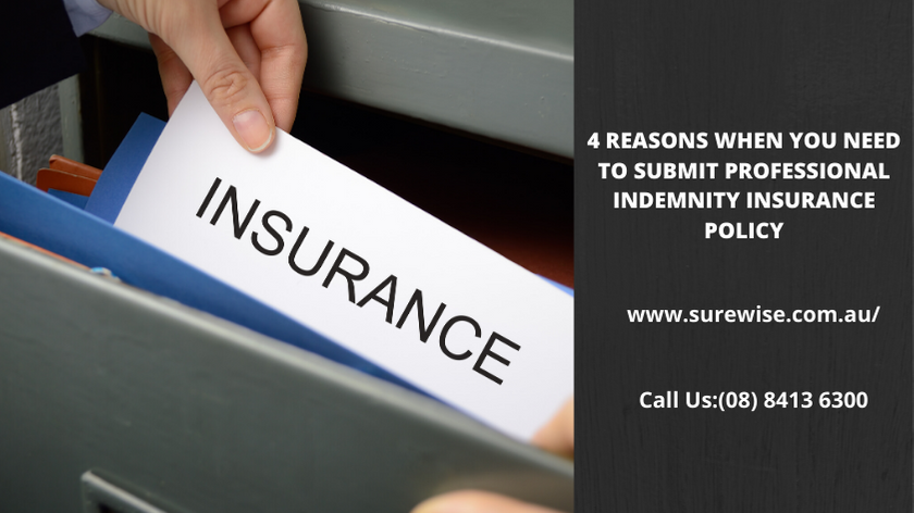 4 Reasons When You Need to Submit Professional Indemnity Insurance Policy