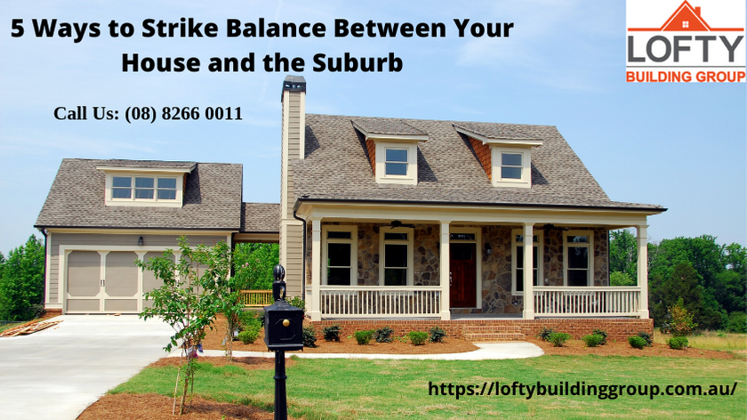 5 Ways to Strike Balance Between Your House and the Suburb
