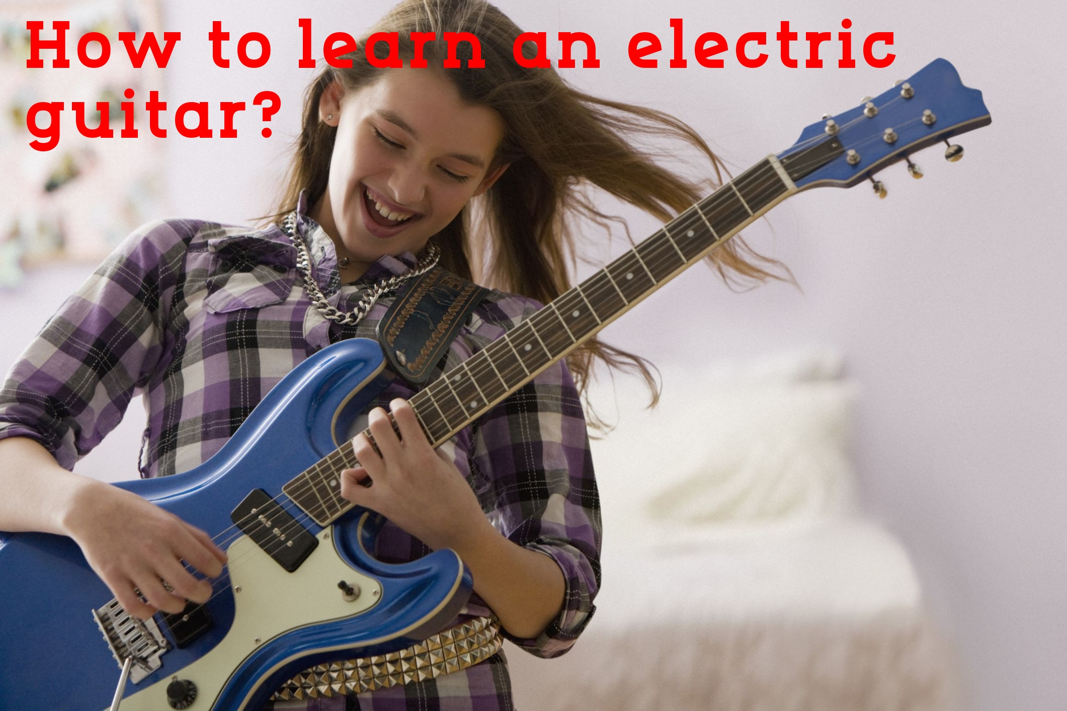 How to learn an electric guitar?